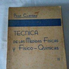 Libros de segunda mano de Ciencias: 123-TECNICA DE LAS MEDIDAS FISICAS Y FISICO-QUIMICAS, PROF. CLAVERA, TOMO II, EDITORIAL PRIETO 1953. Lote 171447648