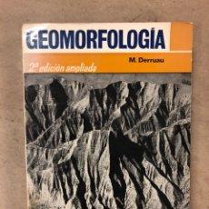 Libros de segunda mano: GEOMORFOLOGÍA. MAX DERRUAU. EDITORIAL ARIEL 1978. ILUSTRADO. 528 PÁGINAS.. Lote 171464300