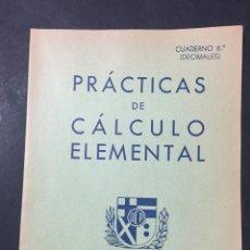 Libros de segunda mano de Ciencias: CUADERNO DE PRACTICAS DE CALCULO ELEMENTAL 8º DECIMALES CON SISTEMA METRICO DECIMAL. Lote 171469895