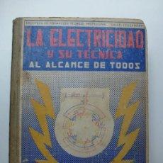Libros de segunda mano de Ciencias: LA ELECTRICIDAD Y SU TÉCNICA AL ALCANCE DE TODOS. 1956. Lote 171577543