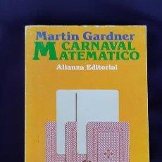 Libri di seconda mano: CARNAVAL MATEMATICO - MARTIN GARDNER - ALIANZA 1987. Lote 171606435