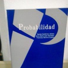Livres d'occasion: LMV - PROBABILIDAD. GUTIERREZ JAIMEZ / JUAN GONZALEZ / HERRERA CUADRA. Lote 171655242