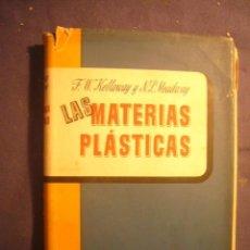 Libros de segunda mano de Ciencias: F.W. KELLAWAY - N.P. MEADWAY: - LAS MATERIAS PLÁSTICAS - (BARCELONA, 1946). Lote 171694689