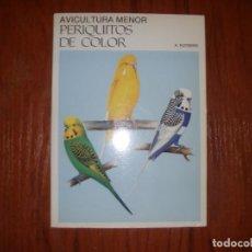 Libros de segunda mano: LIBRO PERIQUITOS DE COLOR A RUTGERS 1ª ED EN ESPAÑOL 1986. Lote 171748407