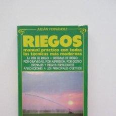 Libros de segunda mano: RIEGOS, MANUAL PRÁCTICO CON TODAS LAS TÉCNICAS MÁS MODERNAS, JULIÁN FERNÁNDEZ. Lote 171792110