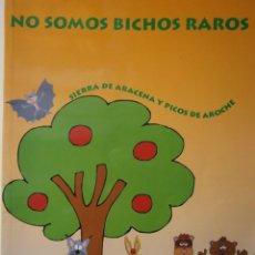 Libros de segunda mano: NO SOMOS BICHOS RAROS SIERRA DE ARACENA Y PICOS DE AROCHE CARMEN GIL 2008. Lote 171838523