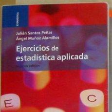 Libros de segunda mano de Ciencias: EJERCICIOS DE ESTADÍSTICA APLICADA - JULIÁN SANTOS PEÑAS / ANGEL MUÑOZ 2005 - VER INDICE. Lote 171945525