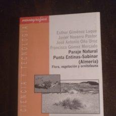 Libros de segunda mano: PARAJE NATURAL DE PUNTA ENTINAS-SABINAR ALMERÍA 2003. Lote 172006542