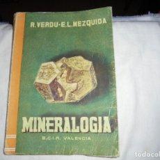 Libros de segunda mano: MINERALOGIA R.VERDU-E.L.MEZQUIDA.6º CURSO.E.C.I.R.-EDITOR. E.LOPEZ MEZQUIDA.VALENCIA . Lote 172019003