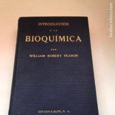 Libros de segunda mano de Ciencias: INTRODUCCIÓN A LA BIOQUÍMICA / WILLIAM ROBERT FEARON. Lote 172088139