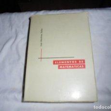 Libros de segunda mano de Ciencias: ELEMENTOS DE MATEMATICAS.JOSE MARTINEZ SALAS.VALLADOLID 1975.-5ª EDICION. Lote 172112894