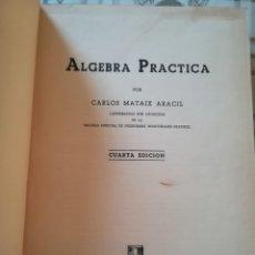 Libros de segunda mano de Ciencias: ÁLGEBRA PRÁCTICA - CARLOS MATAIX ARACIL - 1950. Lote 172179318