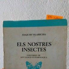 Libros de segunda mano: ELS NOSTRES INSECTES. CONVERSES DE DIVULGACIÓ ETIMOLÓGICA.. Lote 102096871