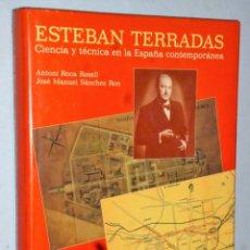 Libros de segunda mano de Ciencias: ESTEBAN TERRADAS. CIENCIA Y TÉCNICA EN LA ESPAÑA CONTEMPORÁNEA.. Lote 172252028