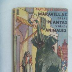 Libros de segunda mano: MARAVILLAS DE LAS PLANTAS Y DE LOS ANIMALES, DE FRAY LUIS DE GRANADA. APOSTOLADO DE LA PRENSA, 1947. Lote 172259914