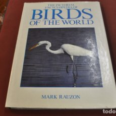 Libros de segunda mano: THE PICTORIAL ENCYCLOPEDIA OF BIRDS OF THE WORLD - MARK RAUZON - FFB. Lote 172303633