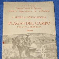Libros de segunda mano: CARTILLA DIVULGADORA DE PLAGAS DEL CAMPO PARA LA PROVINCIA DE VALLADOLID (1950). Lote 172316962