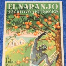 Libros de segunda mano: EL NARANJO - SU CULTIVO Y PRODUCCIÓN - LUIS SIMARRO REDAL - MINISTERIO DE AGRICULTURA. Lote 172317058