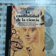 Libros de segunda mano de Ciencias: LA CREDIBILIDAD DE LA CIENCIA - JOHN ZIMAN - BIBLIOTECA TEMÁTICA ALIANZA Nº 72. Lote 172607424