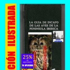Libros de segunda mano: LA GUÍA DE INCAFO DE LAS AVES DE LA PENÍNSULA IBÉRICA RAMÓN SÁENZ ROYUELA - ILUSTRADO - 45 € FINAL. Lote 172576094