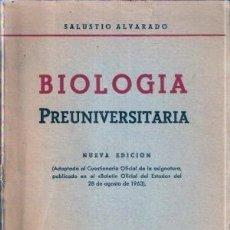 Libros de segunda mano: BIOLOGÍA PREUNIVERSITARIA. SALUSTIO ALVARADO. Lote 172639967