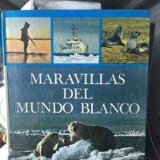 Libros de segunda mano: MARAVILLAS DEL MUNDO BLANCO - DOUGLAS LIVERSIDGE. Lote 172701207