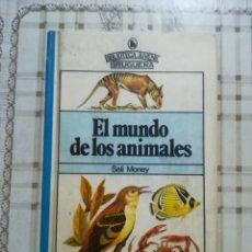 Libros de segunda mano: EL MUNDO DE LOS ANIMALES - SALI MONEY . Lote 172711923