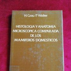 Libros de segunda mano: HISTOLOGÍA Y ANATOMÍA MICROSCÓPICA COMPARADA DE LOS MAMÍFEROS DOMÉSTICOS. EDITORIAL LABOR. AÑO 1975. Lote 172775489