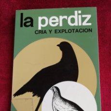 Libros de segunda mano: LA PERDIZ. CRÍA Y EXPLOTACIÓN. EDICIONES MUNDI-PRENSA. AÑO 1976. Lote 172778115