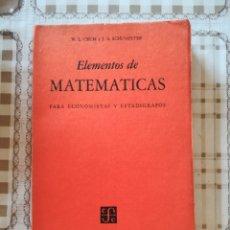 Libros de segunda mano de Ciencias: ELEMENTOS DE MATEMÁTICAS PARA ECONOMISTAS Y ESTADÍGRAFOS - W.L. CRUM / J.A. SCHUMPETER - 1959. Lote 172786962