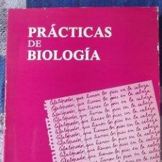 Libros de segunda mano: PRÁCTICAS DE BIOLOGÍA 1A EDICIÓN. Lote 172899902