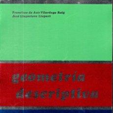 Libros de segunda mano de Ciencias: VILARDAGA Y LLAGOSTERA : GEOMETRÍA DESCRIPTIVA PROYECTIVA Y SISTEMAS DE REPRESENTACIÓN (1975). Lote 173072964
