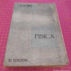 Libros de segunda mano de Ciencias: FÍSICA - LUIS BRU - LIBRERÍA INTERNACIONEL DEL ROMO - XI EDICIÓN - 1966. Lote 173123879