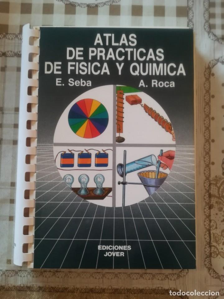ATLAS DE PRÁCTICAS DE FÍSICA Y QUÍMICA - E. SEBA / A. ROCA (Libros de Segunda Mano - Ciencias, Manuales y Oficios - Física, Química y Matemáticas)