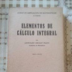 Libros de segunda mano de Ciencias: ELEMENTOS DE CÁLCULO INTEGRAL - LEOPOLDO CRUSAT PRATS - 1959. Lote 173145704