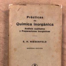 Libros de segunda mano de Ciencias: PRÁCTICAS DE QUINICA INORGÁNICA (ANÁLISIS CUALITATIVO Y PREPARACIONES INORGÁNICAS). E.H. RIESENFELD. Lote 173146872