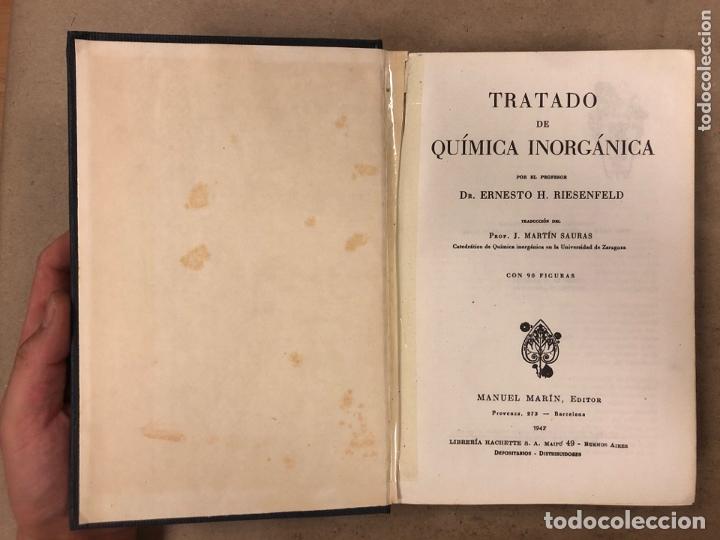 Libros de segunda mano de Ciencias: TRATADO DE QUÍMICA INORGÀNICA. ERNESTO H. RIESENFELD. MANUEL MARÍN EDITOR 1947 - Foto 3 - 173156339