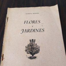 Libros de segunda mano: FLORES Y JARDINES, GABRIEL BORNÁS, 1942, VER. Lote 173194009