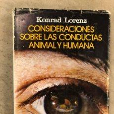 Libros de segunda mano: CONSIDERACIONES SOBRE LAS CONDUCTAS ANIMAL Y HUMANA. KONRAD LORENZ. PLAZA & JANÉS EDITORES 1976. Lote 173198718