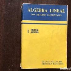 Libros de segunda mano de Ciencias: ÁLGEBRA LINEAL. L. MERINO. Lote 173357479