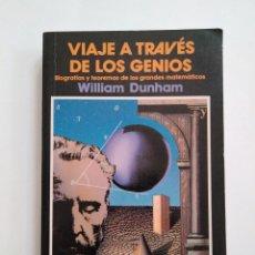 Libros de segunda mano de Ciencias: VIAJE A TRAVÉS DE LOS GENIOS. BIOGRAFÍAS Y TEOREMAS DE LOS GRANDES MATEMÁTICO /WILLIAM DUNHAM. Lote 173402690