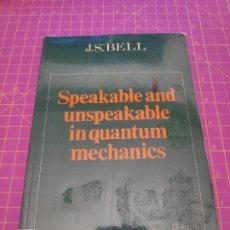 Libros de segunda mano de Ciencias: SPEAKABLE AND UNSPEAKABLE IN QUANTUM MECHANICS - J.S. BELL - CAMBRIDGE UNIVERSITY PRESS - 1987. Lote 173425184