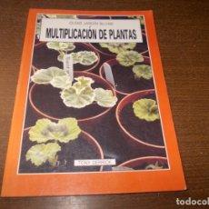 Libros de segunda mano: MULTIPLICACIÓN DE PLANTAS, GUÍAS JARDÍN BLUME. TONY DERRICK. 1ª ED. 1.988. Lote 173522349