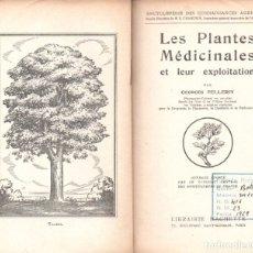 Libros de segunda mano: PELLERIN : LES PLANTES MEDECINALES ET LEUR EXPLOTATION HACHETTE, 1946) EN FRANCÉS. Lote 173530085