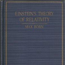 Libri di seconda mano: LA TEORÍA DE LA RELATIVIDAD DE EINSTEIN. EINSTEIN´S THEORY OF RELATIVITY. MAX BORN. PRIMERA EDICIÓN. Lote 173676759