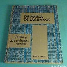 Libros de segunda mano de Ciencias: DINÁMICA DE LAGRANGE. DARE A. WELLS. TEORÍA Y 275 PROBLEMAS RESUELTOS. Lote 173881544