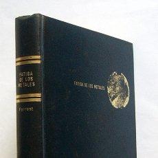 Libros de segunda mano de Ciencias: FATIGA DE LOS METALES - P. G. FORREST - EDICIONES URMO. Lote 173889645
