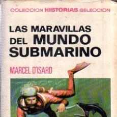 Libros de segunda mano: LAS MARAVILLAS DEL MUNDO SUBMARINO. MARCEL D´ISARD. 250 ILUSTRACIONES. 1967.. Lote 195999885