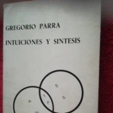 Libros de segunda mano de Ciencias: INTUICIONES Y SÍNTESIS GREGORIO PARRA, 1974.DEDICADO. Lote 173907304