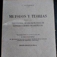 Libros de segunda mano de Ciencias: METODOS Y TEORIAS PARA LA RESOLUCION DE LOS PROBLEMAS DE CONSTRUCCIONES GEOMETRICAS. - PETERSEN, J.. Lote 173785322